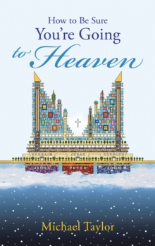 How to Be Sure You'Re Going to Heaven, EPUB eBook