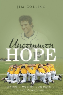 Uncommon Hope : One Team . . . One Town . . . One Tragedy . . . One Life-Changing Season., EPUB eBook