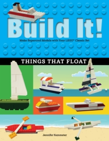 Build It! Things That Float : Make Supercool Models with Your Favorite LEGO(R) Parts, PDF eBook