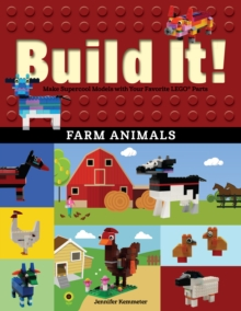Build It! Farm Animals : Make Supercool Models with Your Favorite LEGO(R) Parts, PDF eBook