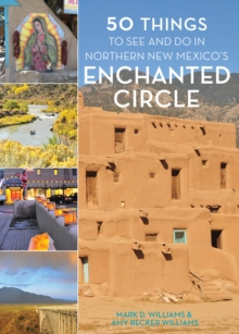 50 Things to See and Do in Northern New Mexico's Enchanted Circle, EPUB eBook