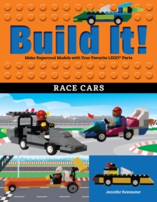 Build It! Race Cars : Make Supercool Models with Your Favorite LEGO(R) Parts, PDF eBook