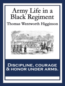 Army Life in a Black Regiment : With linked Table of Contents, EPUB eBook