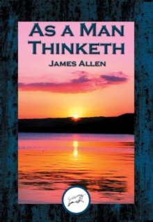 As a Man Thinketh : With Linked Table of Contents, EPUB eBook