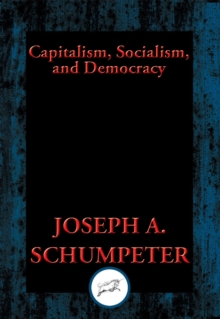 Capitalism, Socialism, and Democracy : Second Edition Text, EPUB eBook