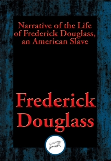 Narrative of the Life of Frederick Douglass, an American Slave : With Linked Table of Contents, EPUB eBook