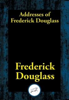 Addresses of Frederick Douglass, EPUB eBook