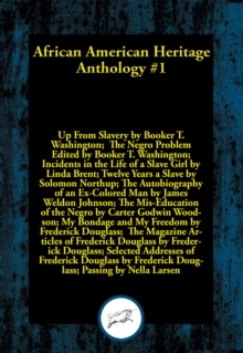African American Heritage Anthology #1 : Ten books that exemplify courage and a willingness to fight against all odds and at any cost for what is right, EPUB eBook