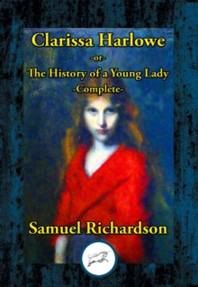 Clarissa Harlowe -or- The History of a Young Lady : Complete, EPUB eBook