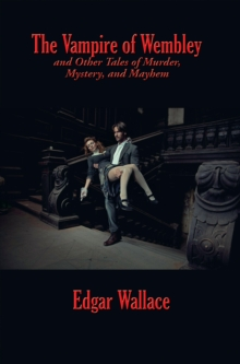 The Vampire of Wembley and Other Tales of Murder, Mystery, and Mayhem, EPUB eBook