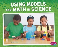 Using Models and Math in Science, Paperback Book