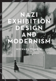 Nazi Exhibition Design and Modernism, Paperback Book