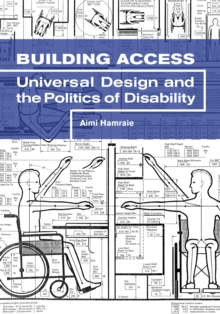 Building Access : Universal Design and the Politics of Disability, Paperback Book