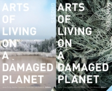 Arts of Living on a Damaged Planet : Ghosts and Monsters of the Anthropocene, Paperback Book