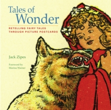 Tales of Wonder : Retelling Fairy Tales Through Picture Postcards, Hardback Book