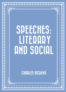 Speeches: Literary and Social, EPUB eBook