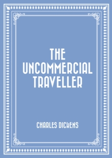The Uncommercial Traveller, EPUB eBook