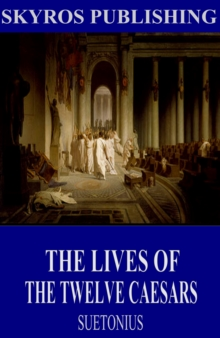 The Lives of the Twelve Caesars, EPUB eBook