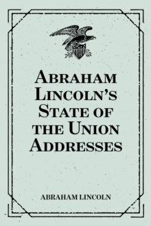 Abraham Lincoln's State of the Union Addresses, EPUB eBook