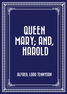 Queen Mary; and, Harold, EPUB eBook