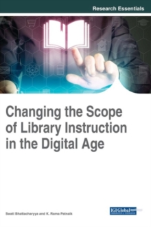 Changing the Scope of Library Instruction in the Digital Age, Hardback Book