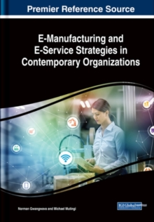 E-Manufacturing and E-Service Strategies in Contemporary Organizations, Hardback Book