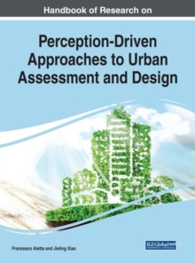 Handbook of Research on Perception-Driven Approaches to Urban Assessment and Design, Hardback Book