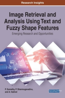 Image Retrieval and Analysis Using Text and Fuzzy Shape Features: Emerging Research and Opportunities, Hardback Book