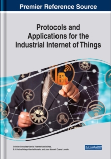Protocols and Applications for the Industrial Internet of Things, Hardback Book