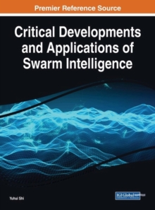 Critical Developments and Applications of Swarm Intelligence, Hardback Book