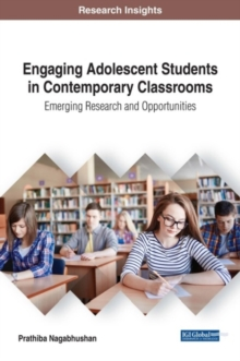 Engaging Adolescent Students in Contemporary Classrooms: Emerging Research and Opportunities, Hardback Book