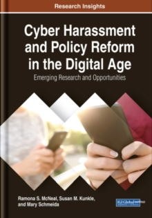Cyber Harassment and Policy Reform in the Digital Age : Emerging Research and Opportunities, Hardback Book