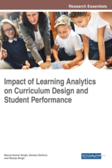 Impact of Learning Analytics on Curriculum Design and Student Performance, Hardback Book