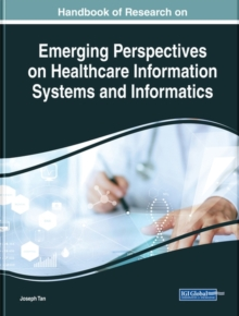 Handbook of Research on Emerging Perspectives on Healthcare Information Systems and Informatics, Hardback Book