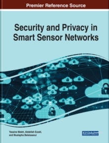 Security and Privacy in Smart Sensor Networks, Hardback Book