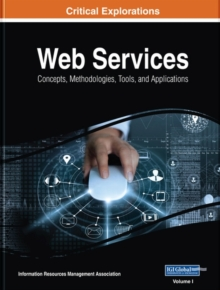 Web Services : Concepts, Methodologies, Tools, and Applications, Hardback Book