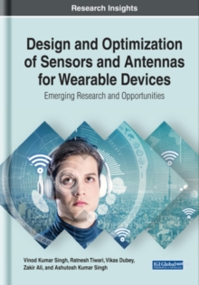 Design and Optimization of Sensors and Antennas for Wearable Devices, Hardback Book