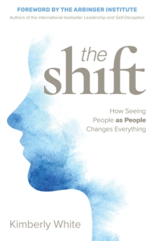 Shift : How Seeing People as People Changes Everything, Paperback / softback Book