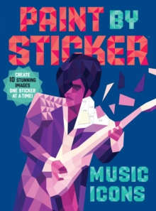 Paint by Sticker: Music Icons, Paperback Book