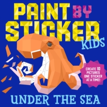 Paint by Sticker Kids: Under the Sea, Paperback Book