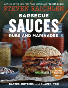 Barbecue Sauces, Rubs, and Marinades, 2nd ed., Paperback Book