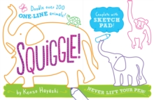 Squiggle! : Doodle Over 200 One-Line Animals!, Paperback Book