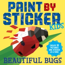 Paint by Sticker Kids: Beautiful Bugs, Paperback Book