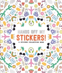 Pipsticks Hands off My Stickers! the Sticker Collection Book, Paperback / softback Book