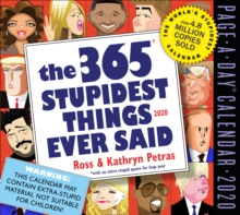 365 Stupidest Things Ever Said Page-A-Day Calendar 2020, Calendar Book