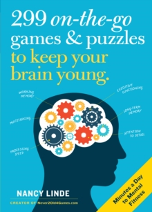 299 On-the-Go Games & Puzzles to Keep Your Brain Young : Minutes a Day to Mental Fitness, Paperback / softback Book