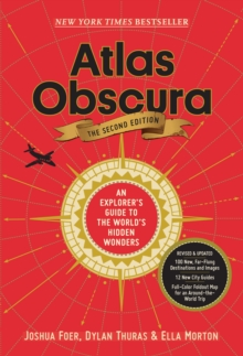 Atlas Obscura, 2nd Edition : An Explorer's Guide to the World's Hidden Wonders, Hardback Book