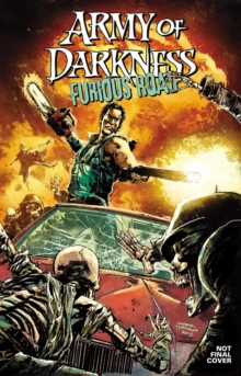 Army of Darkness: Furious Road, Paperback Book