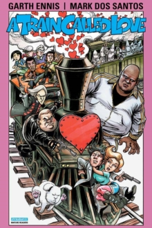 Garth Ennis' A Train Called Love, Paperback / softback Book