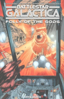 Battlestar Galactica (Classic): Folly of the Gods, Paperback Book